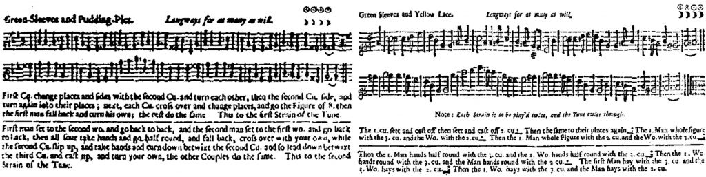 Two versions of the tune Greensleeves with their respective dance instructions, as they were printed in John Playford's Dancing Master. Left, Green-Sleeves and Pudding-Pies, 1686 to 1716; right, Green Sleeves and Yellow Lace, 1721 to 1728.